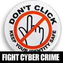 Help fight cyber crime by buying, showing and giving away the Don't Click buttons